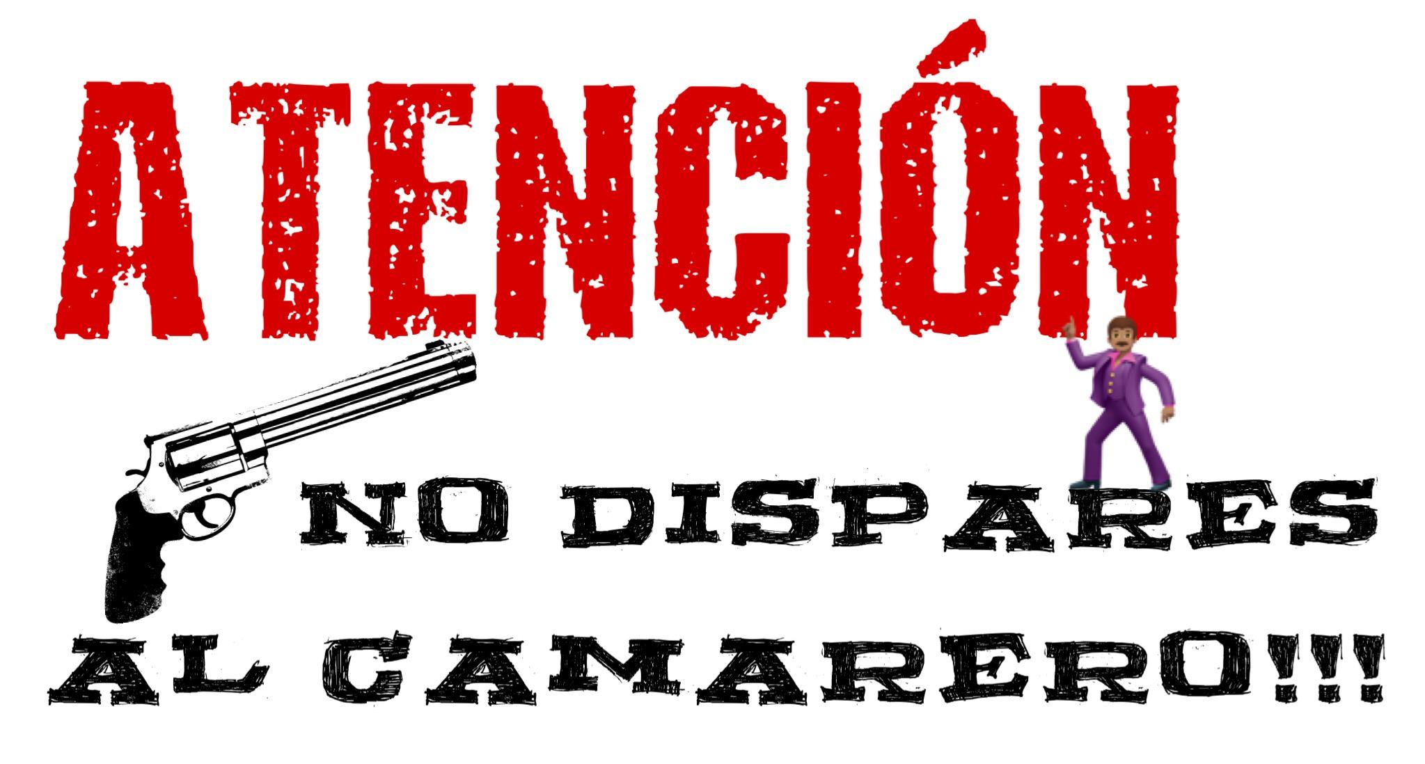 No Dispares Al Camarero Historias Con Delantal Blogs